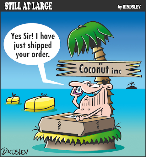 Cartoon: Still at large 51 (medium) by bindslev tagged deserted,island,islands,desert,shipwreck,shipwrecks,shipwrecked,castaway,castaways,coconut,conuts,online,order,orders,shopping,shipping,delivery,deliveries,speed,speeds,deserted,island,islands,desert,shipwreck,shipwrecks,shipwrecked,castaway,castaways,coconut,conuts,online,order,orders,shopping,shipping,delivery,deliveries,speed,speeds