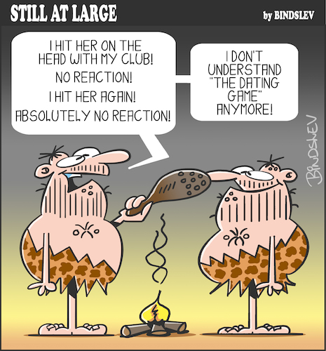Cartoon: Still at large 92 (medium) by bindslev tagged date,dates,dating,etiquette,etiquettes,boyfriend,boyfriends,girlfriend,girlfriends,courtship,ritual,rituals,courtships,old,fashioned,out,of,cavemen,caveman,prehistoric,love,life,date,dates,dating,etiquette,etiquettes,boyfriend,boyfriends,girlfriend,girlfriends,courtship,ritual,rituals,courtships,old,fashioned,out,of,cavemen,caveman,prehistoric,love,sex,life