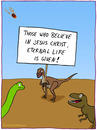 Cartoon: ETERNAL LIFE (small) by fcartoons tagged eternal,life,meteor,believe,dinosaur,extinct,god,tyrannosaurus,glaube,ewig,leben,dino,schild,jesus,velociraptor,brontosaurus