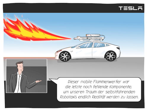 Cartoon: Tesla (medium) by CloudScience tagged tesla,selbstfahrendes,auto,elon,musk,tech,technik,technologie,the,boring,company,ki,autonom,taxi,robotaxi,roboter,innovation,flammenwerfer,disruption,app,business,selfdriving,ai,mobilitaet,zukunft,trend,digitalisierung,digital,entwicklung,groessenwahn,groessenwahnsinnig,verrueckt,ceo,waymo,network,elektroauto,elektromobilität,tesla,selbstfahrendes,auto,elon,musk,tech,technik,technologie,the,boring,company,ki,autonom,taxi,robotaxi,roboter,innovation,flammenwerfer,disruption,app,business,selfdriving,ai,mobilitaet,zukunft,trend,digitalisierung,digital,entwicklung,groessenwahn,groessenwahnsinnig,verrueckt,ceo,waymo,network,elektroauto,elektromobilität