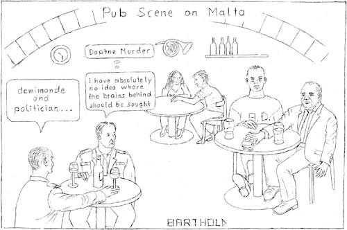 Cartoon: Pub Scene on Malta (medium) by Barthold tagged criminal,investigation,car,bomb,attack,malta,daphne,caruana,galizia,anti,corruption,activist,blogger,running,commentary,joseph,muscat,michelle,egrant,incorporation,keith,schembri,konrad,mizzi,christian,cordona,panama,papers,george,degiorgio,alfred,vince,demimonde,pub,police,menadrian,delia,soho,prostitution,racket,money,laundring