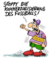 Cartoon: Kommerz (small) by Karsten tagged fußball,sport,profisport,business,wirtschaft,geld,kapitalismus,investitionen,spekulation,werbung,marketing,kommerzialisierung,tradition,bundesliga,gesellschaft,deutschland