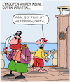 Cartoon: Piraten! (small) by Karsten tagged piraten,geschichte,mythen,legenden,seefahrt,zyklopen