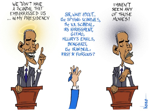 Cartoon: Scandal Free (medium) by NEM0 tagged big,government,barack,obama,mit,speech,scandalfree,scandals,va,veteran,affairs,scandal,iran,benghazi,fast,and,furious,clinton,hillary,emails,spy,spying,mass,surveillance,bias,biased,lie,lies,jedi,mind,trick,nem0,big,government,barack,obama,mit,speech,scandalfree,scandals,va,veteran,affairs,scandal,iran,benghazi,fast,and,furious,clinton,hillary,emails,spy,spying,mass,surveillance,bias,biased,lie,lies,jedi,mind,trick,nem0
