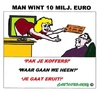 Cartoon: 10 Miljoen Euro (small) by cartoonharry tagged miljoenen,winnen,loterij,eruit,koffers,cartoon,cartoonist,cartoonharry,dutch,toonpool