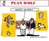 Cartoon: Plan Wolf (small) by cartoonharry tagged wolf,plan,holland,catch,figures,disney,toonpool