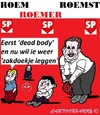 Cartoon: Roem-Roemer-Roemst (small) by cartoonharry tagged deadbody,dead,body,roemer,emiel,sp,cartoon,cartoonist,cartoonharry,dutch,toonpool