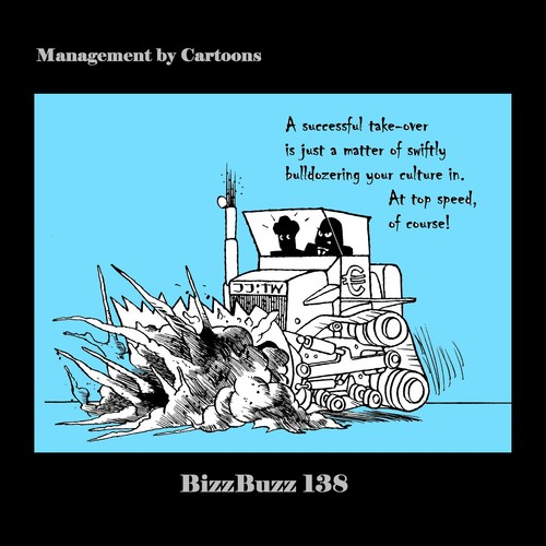 Cartoon: BizzBuzz A Successful Take-over (medium) by MoArt Rotterdam tagged acquisition,successful,successfultakeover,merger,merging,culture,matter,bulldozer,bulldozering,topspeed,lightspeed,officesurvival,officelife,managementbycartoons,managementcartoons,businesscartoons,bizztoons,bizzbuzz