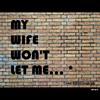 Cartoon: MH - My wife wont let me... (small) by MoArt Rotterdam tagged google,googlehits,manandwife,married,marriage,maritalissues,mywifewont,shewontletme