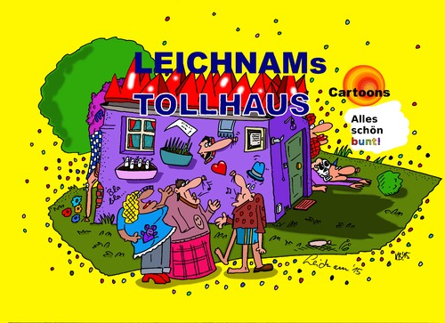 Cartoon: Tollhaus (medium) by Leichnam tagged leichnamcartoon,tollhaus