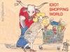 Cartoon: IDIOT SHOPPING WORLD (small) by T-BOY tagged idiot,shopping,world