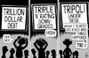 Cartoon: Tripoli siege (small) by sinann tagged tripoli,trillion,dollars,debt,triple,rating