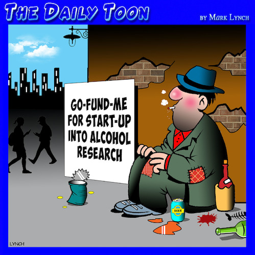 Cartoon: Go fund me (medium) by toons tagged begging,start,ups,go,fund,me,alcohol,research,tramp,begging,start,ups,go,fund,me,alcohol,research,tramp