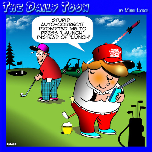 Cartoon: Golfing Trump (medium) by toons tagged donald,trump,launch,codes,golf,auto,correct,lunch,donald,trump,launch,codes,golf,auto,correct,lunch