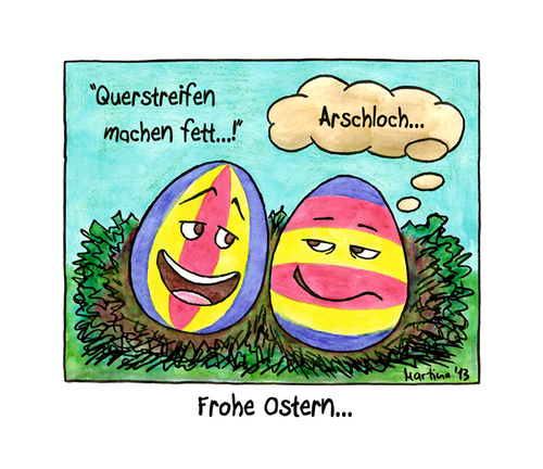 Cartoon: frohe Ostern... (medium) by martinchen tagged ostern,ostereier,querstreifen,streifen,fett