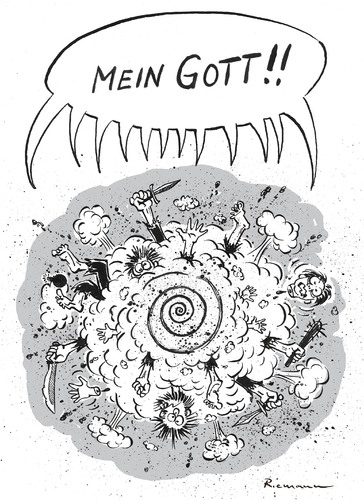 Cartoon: My God !! (medium) by Riemann tagged gott,religion,god,glauben,fanatismus,krieg,hass,welt,war,hate,fanatism,fundamentalist,world,neverending,endlos,mord,totschlag,cartoon,george,riemann,gott,religion,god,glauben,fanatismus,krieg,hass,welt,war,hate,fanatism,fundamentalist,world,neverending,endlos,mord,totschlag,cartoon,george,riemann