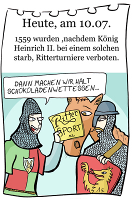 Cartoon: 10. Juli (medium) by chronicartoons tagged ritter,turnier,schokolade,cartoon