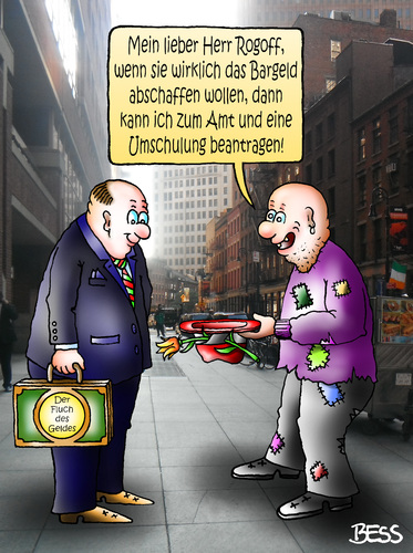 Cartoon: Der Fluch des Geldes (medium) by besscartoon tagged geld,finanzen,bargeld,abschaffung,umschulung,amt,wirtschaft,bettler,kenneth,rogoff,bess,besscartoon