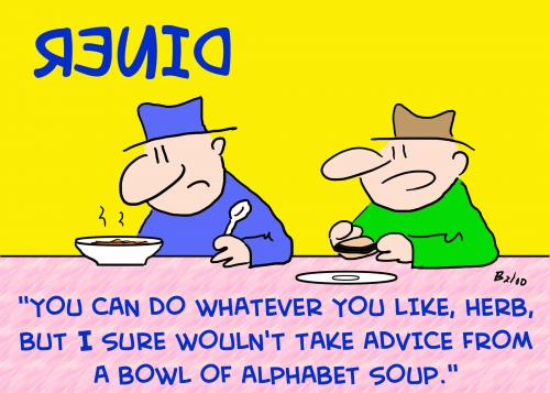 Cartoon: BOWL ALPHABET SOUP ADVICE (medium) by rmay tagged bowl,alphabet,soup,advice