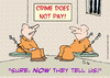 Cartoon: crime doesnt pay now they tell (small) by rmay tagged crime,doesnt,pay,now,they,tell