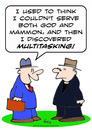 Cartoon: discovered multitasking god mamm (small) by rmay tagged discovered,multitasking,god,mammon