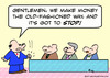 Cartoon: got to stop making money old fas (small) by rmay tagged make,money,old,fashioned,way,got,stop