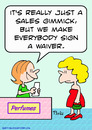 Cartoon: perfume gimmick sign waiver (small) by rmay tagged perfume,gimmick,sign,waiver